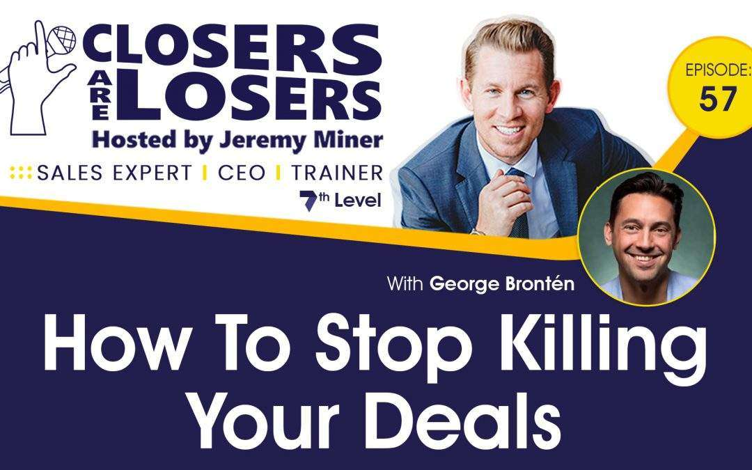 How to Stop Killing Your Deals