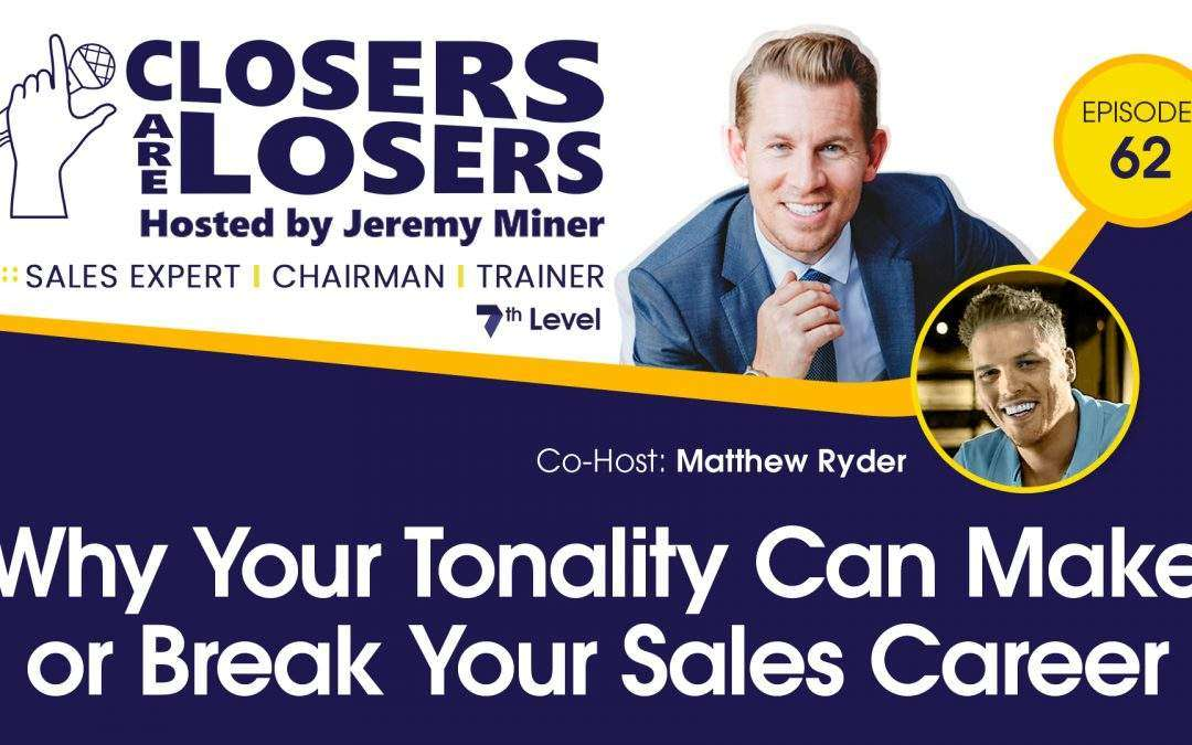 Why Your Tonality Can Make or Break Your Sales Career