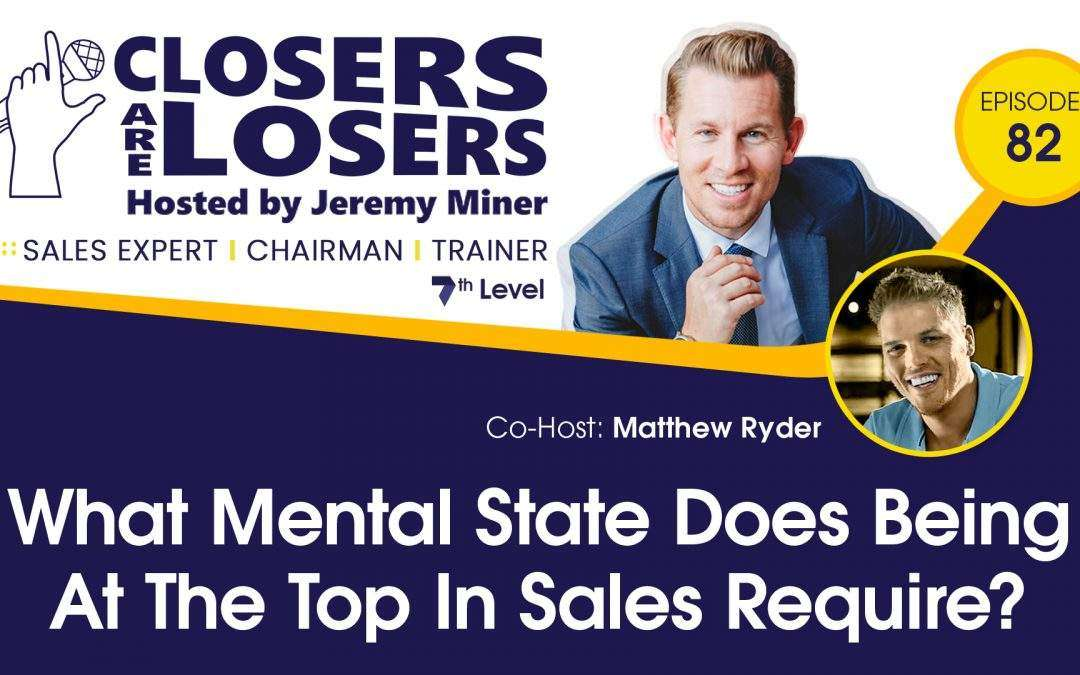 What Mental State Does Being At The Top In Sales Require?
