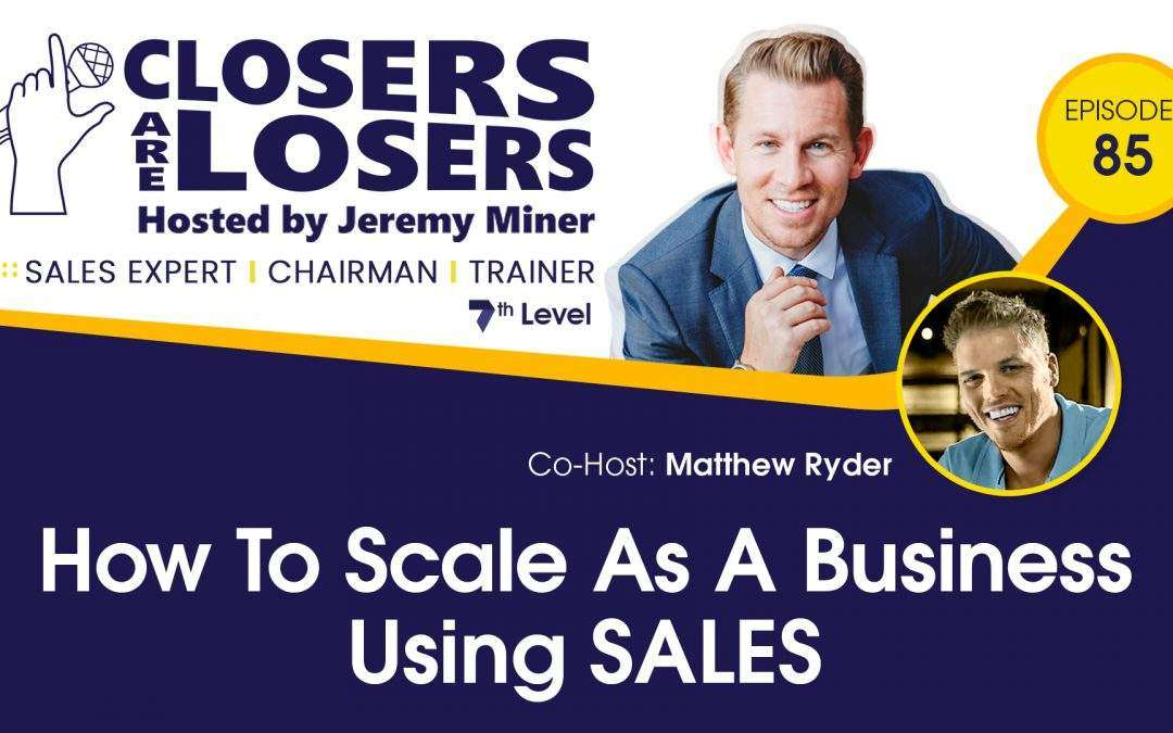 How To Scale As A Business Using SALES