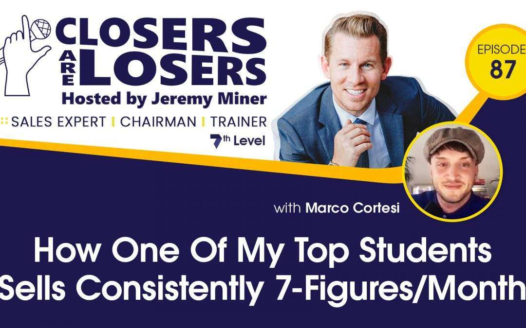 How One Of My Top Students Sells Consistently 7-Figures/Month with Marco Cortesi