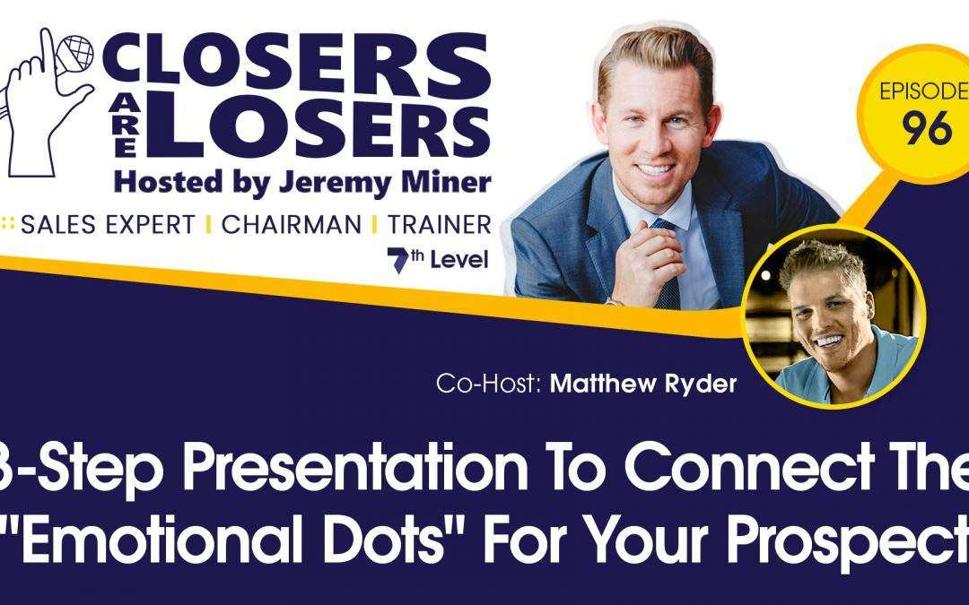 """3-Step Presentation To Connect The """"Emotional Dots"""" For Your Prospect"""