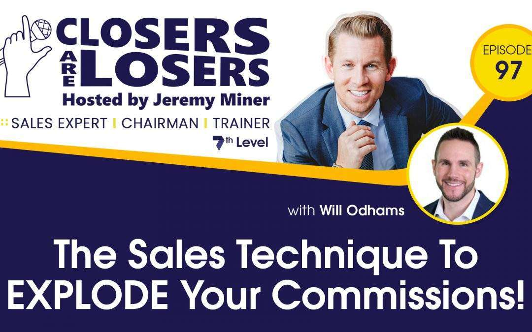 The Sales Technique To EXPLODE Your Commissions!