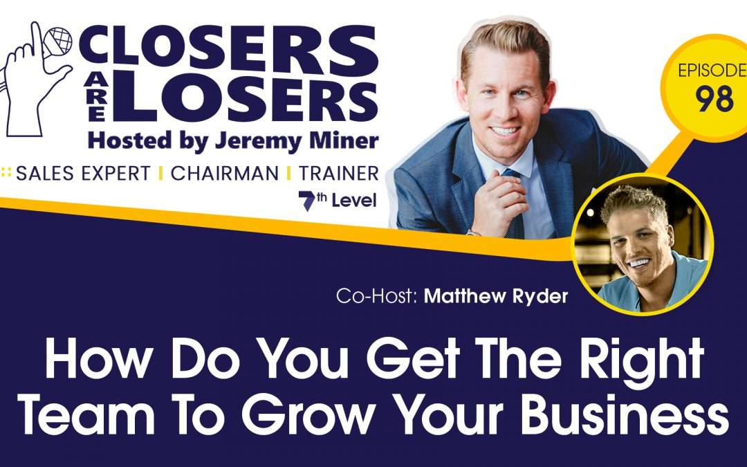 How Do You Get The Right Team To Grow Your Business