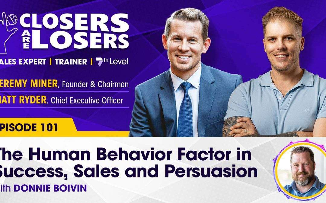 The Human Behavior Factor in Success, Sales and Persuasion with Donnie Boivin