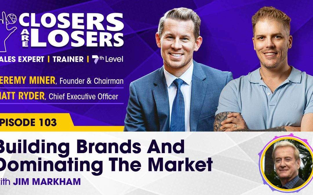 Building Brands And Dominating The Market with Jim Markham