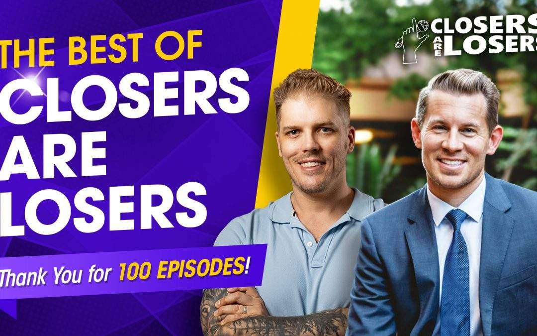 The Best Of Closers Are Losers (Thank You For 100 Episodes)