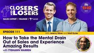 How to Take the Mental Drain Out of Sales and Experience Amazing Results