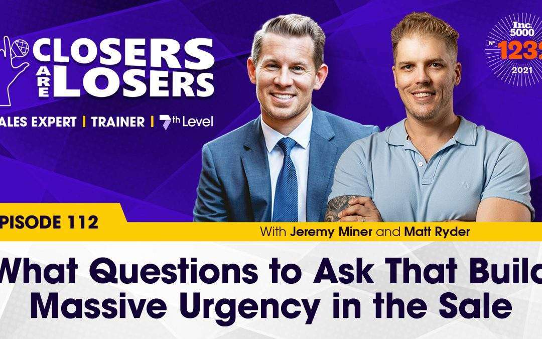 What Questions to Ask that Build Massive Urgency in the Sale